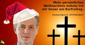 IV-Präsident Georg Kapsch feiert Weihnachten heuer am Karfreitag