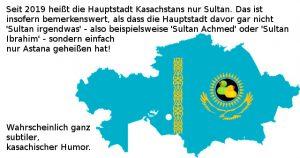 Kasachstans Hauptstadt heißt seit 2019 Sultan